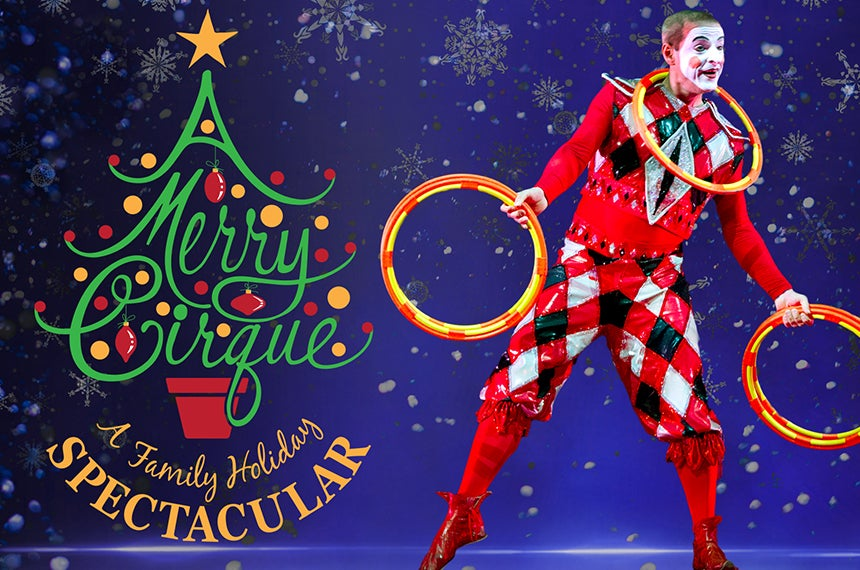 More Info for A Merry Cirque: A Family Holiday Spectacular