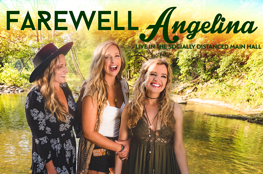 More Info for Farewell Angelina: Live in the Socially Distanced Main Hall