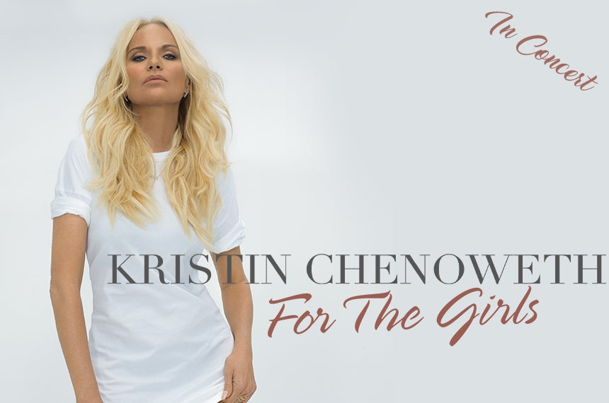 More Info for Kristin Chenoweth, For the Girls in Concert