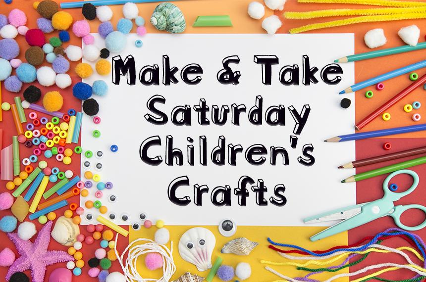 More Info for Saturday Make & Take Crafts