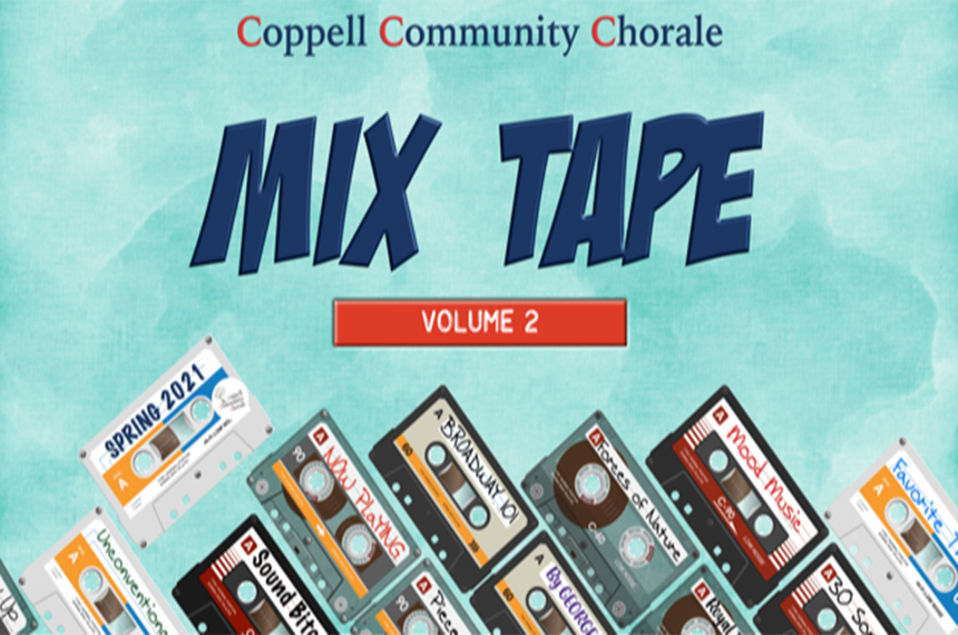More Info for The Coppell Community Chorale's: Mix Tape Volume 2