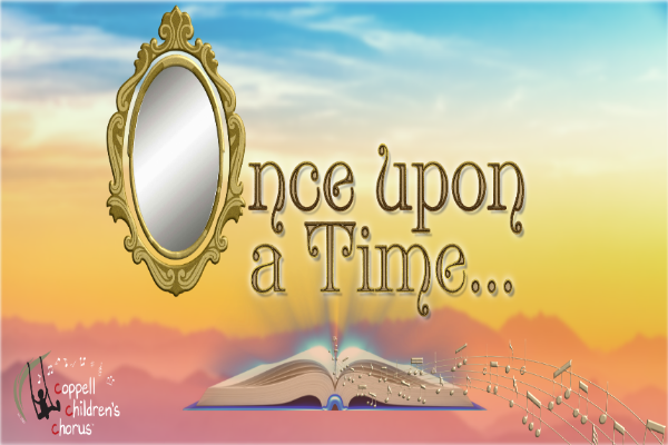 More Info for The Coppell Children's Chorus Presents: Once Upon a Time