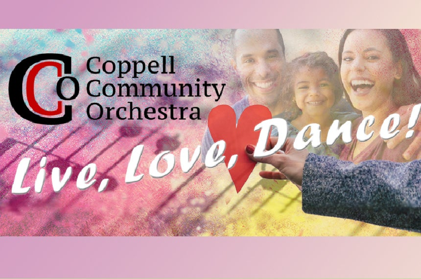 More Info for The Coppell Community Orchestra: Live, Love Dance!