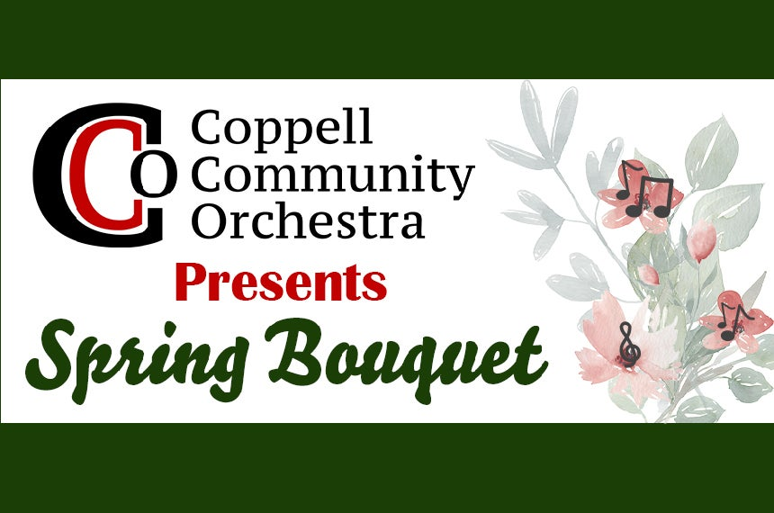 More Info for Coppell Community Orchestra Presents: Spring Bouquet