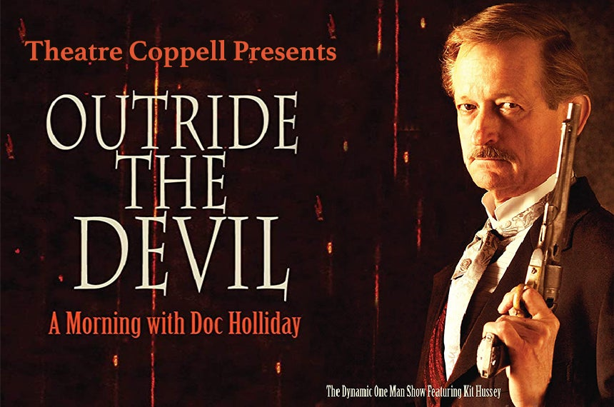 More Info for Theatre Coppell Presents Outride the Devil: A Morning with Doc Holliday